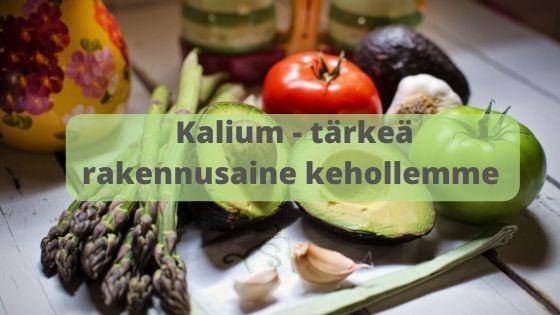 Kalium ---tarkea-rakennusaine-kehollemme.-Kaliumin-saanti-on-kehomme-toiminnalle-elintarkea.-Kehomme-ei-tuota-kaliumia-itse,-joten-tarvittava-maara-pitaa-saada-ravinnosta.